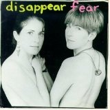 Disappear Fear Lyrics Disappear Fear