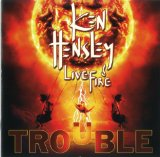 Trouble Lyrics Ken Hensley & Live Fire