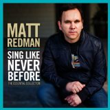Sing Like Never Before: The Essential Collection Lyrics Matt Redman