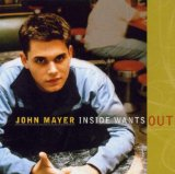 Inside Wants Out Lyrics Mayer John