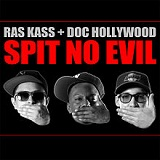 Spit No Evil Lyrics Ras Kass & Doc Hollywood
