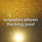 The Living Proof Lyrics Sunparlour Players
