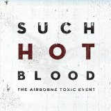Such Hot Blood Lyrics The Airborne Toxic Event