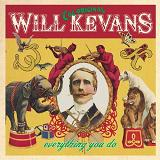 Everything You Do Lyrics Will Kevans