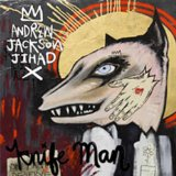 Knife Man Lyrics Andrew Jackson Jihad