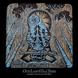 Our Lady of the Tall Trees Lyrics Cahalen Morrison & Eli West
