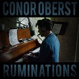 Ruminations Lyrics Conor Oberst