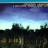 I Become Small & Go Lyrics Creeper Lagoon