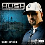 Bulletproof Lyrics Hush