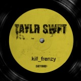 Taylr Swft Lyrics Kill Frenzy