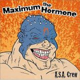 A.S.A. Crew Lyrics Maximum The Hormone