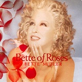 Bette Of Roses Lyrics Midler Bette