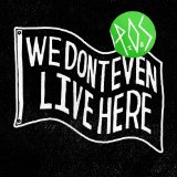 We Don't Even Live Here Lyrics P.O.S.