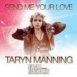 Send Me Your Love (Single) Lyrics Taryn Manning