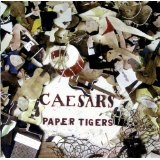 Paper Tigers Lyrics The Caesars