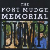 The Fort Mudge Memorial Dump Lyrics The Fort Mudge Memorial Dump