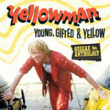 Reggae Anthology: Young, Gifted and Yellow Lyrics Yellowman