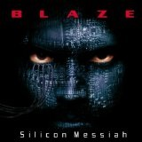 Silicon Messiah Lyrics Blaze