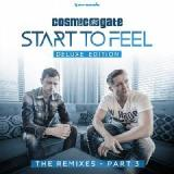 Start To Feel The Remixes, Part 3 Lyrics Cosmic Gate