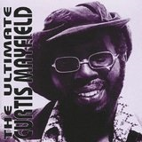 The Ultimate Curtis Mayfield Lyrics Curtis Mayfield