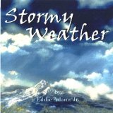 Stormy Weather Lyrics Eddie Adams Jr.