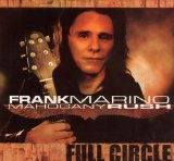 Full Circle Lyrics Frank Marino & Mahogany Rush