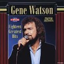 18 Greatest Hits Lyrics Gene Watson