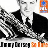 So Rare (Digitally Remastered) Lyrics Jimmy Dorsey