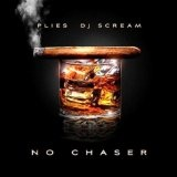 No Chaser (Mixtape) Lyrics Plies