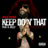 Keep Doin' That (Rich Bitch) [Single] Lyrics Rick Ross