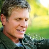 Love Will Find A Way Lyrics Steve Green