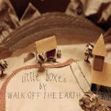 Little Boxes - Single Lyrics Walk Off the Earth