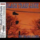 Youre Not Alone Lyrics Black Train Jack