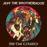 Dig The Classics Lyrics JEFF the Brotherhood
