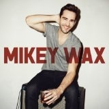 Mikey Wax Lyrics Mikey Wax