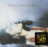 To Bring You My Love Lyrics PJ Harvey
