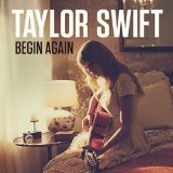 Begin Again (Single) Lyrics Taylor Swift