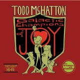 Galactic Champions of Joy Lyrics Todd McHatton