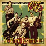 No More Heartache Lyrics Top Cats