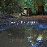Going Down in History  Lyrics Waco Brothers