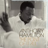 The Point Of It All Lyrics Anthony Hamilton