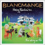 HAPPY FAMILIES TOO Lyrics Blancmange