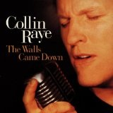 Walls Came Down Lyrics Collin Raye