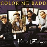 Now & Forever Lyrics Color Me Badd