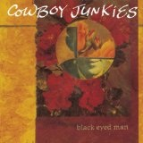 Black-Eyed Man Lyrics Cowboy Junkies