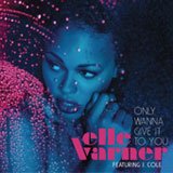 Only Wanna Give It To You (Single) Lyrics Elle Varner