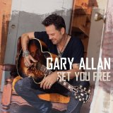 Set You Free Lyrics Gary Allan