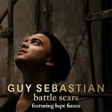 Battle Scars (Single) Lyrics Guy Sebastian