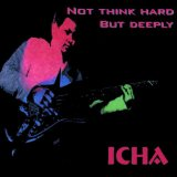 Not Think Hard But Deeply... Lyrics Icha