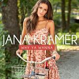 Why Ya Wanna (Single) Lyrics Jana Kramer